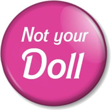 "NOT YOUR DOLL 1"" Pin Button Badge Punk Feminist Women's Rights Riot Grrrl Barbie"